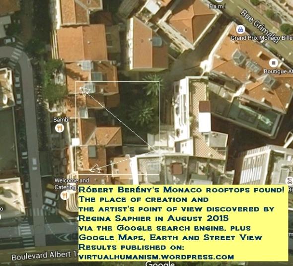 A Berény féle inspiráló Monaco-i udvar az űrből. Berajzoltam Berény nézőpontját is, azoknak, akiknek nem a térérzékelés az erőssége. (Kutatás, szöveg, képanyag gyűjtés: Saphier Regina 2015 augusztus)