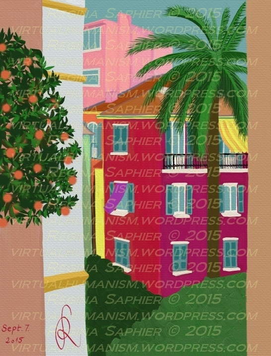 "Visual Update: ""The Secret Garden in Monaco"" by Regina Saphier - September 7., 2015, freehand painting on digital medium. (I created this painting from Rue Grimaldi after I discovered the courtyard where Berény painted his Monaco Rooftops. My world view, Berény's motives and the location today are represented together in this visual synergy that reminds the viewer of children's stories. I have to admit that I am surprised that I am capable of something like this just six weeks after I started my visually artistic self directed learning adventure, especially because I am only painting during the weekends.)"